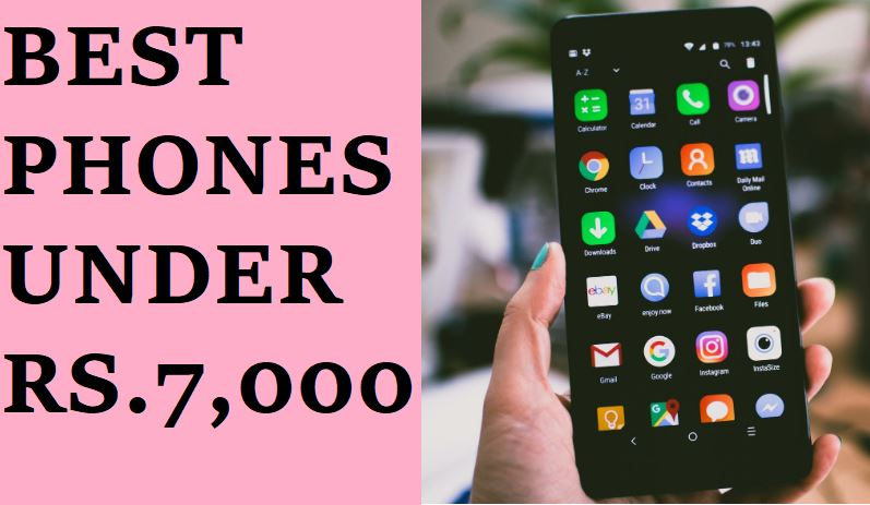 Best phones under Rs.7,000